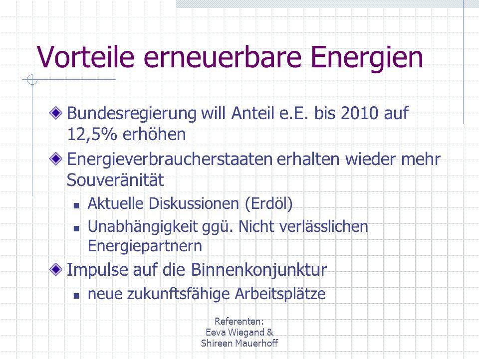 Referenten: Eeva Wiegand & Shireen Mauerhoff Solarenergie Solarzelle wandelt Sonnenenergie in elektrische Energie um Verfahren: Photovoltaik (Anlagen) thermische Solaranlagen wandeln die Strahlung in Wärme um Nachteile: Teure Herstellung unregelmäßige Sonneneinstrahlung