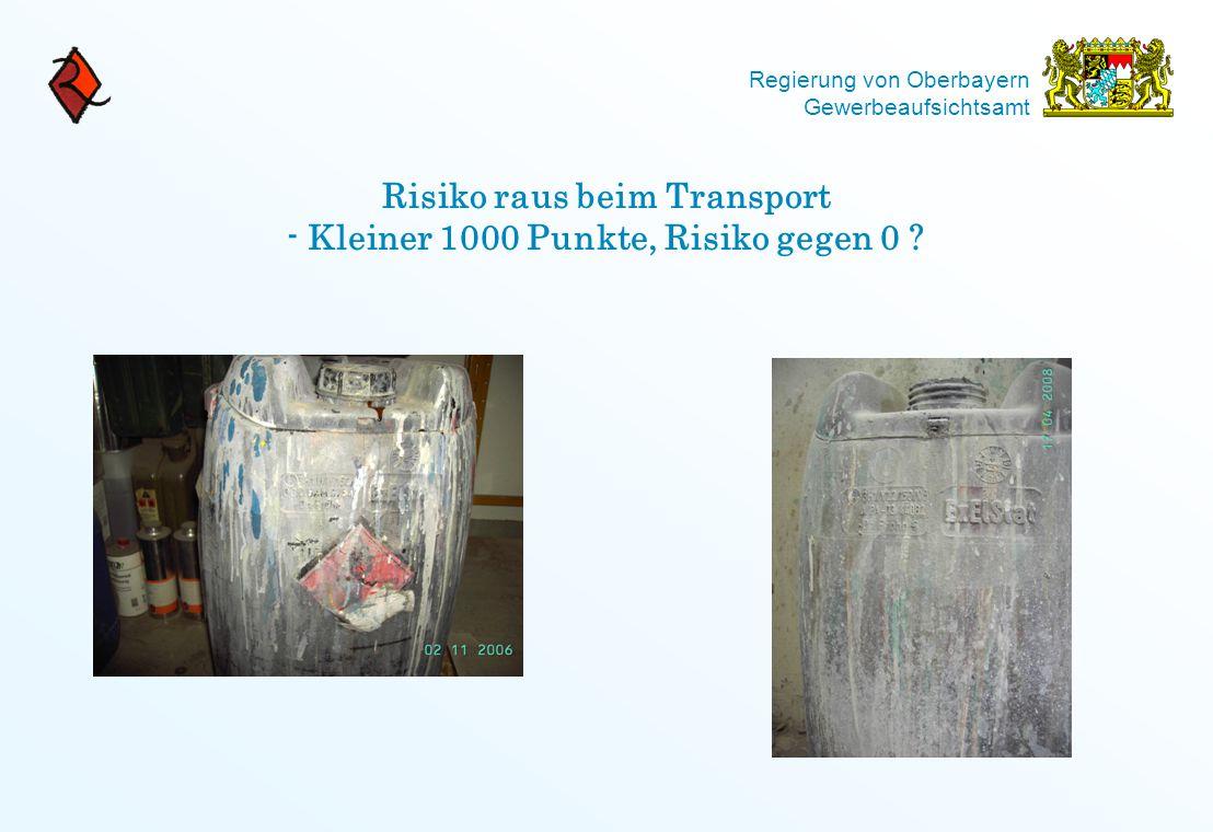 Regierung von Oberbayern Gewerbeaufsichtsamt Risiko raus beim Transport - Kleiner 1000 Punkte, Risiko gegen 0 ?