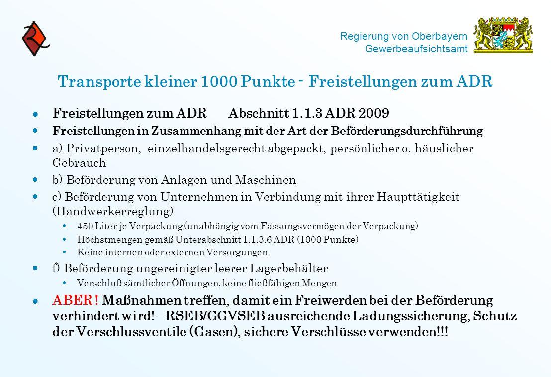 Regierung von Oberbayern Gewerbeaufsichtsamt Transporte kleiner 1000 Punkte - Freistellungen zum ADR  Freistellungen zum ADR Abschnitt 1.1.3 ADR 2009