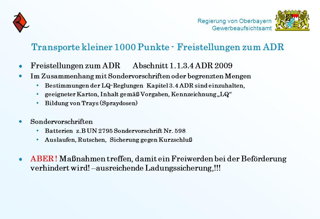 Regierung von Oberbayern Gewerbeaufsichtsamt Transporte kleiner 1000 Punkte - Freistellungen zum ADR  Freistellungen zum ADR Abschnitt 1.1.3.4 ADR 20