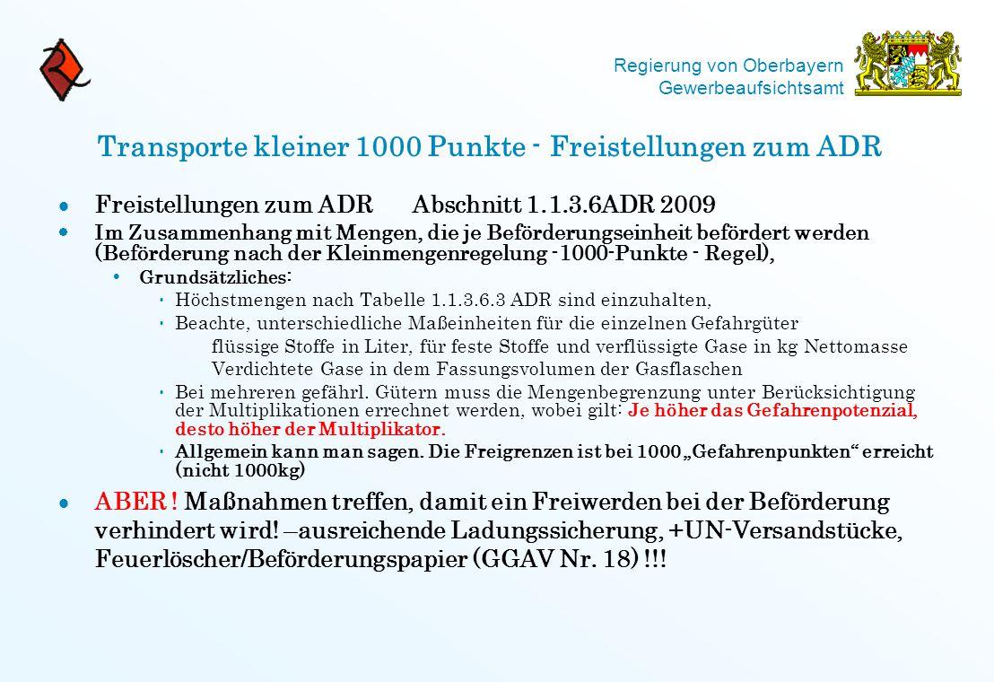 Regierung von Oberbayern Gewerbeaufsichtsamt Transporte kleiner 1000 Punkte - Freistellungen zum ADR  Freistellungen zum ADR Abschnitt 1.1.3.6ADR 200