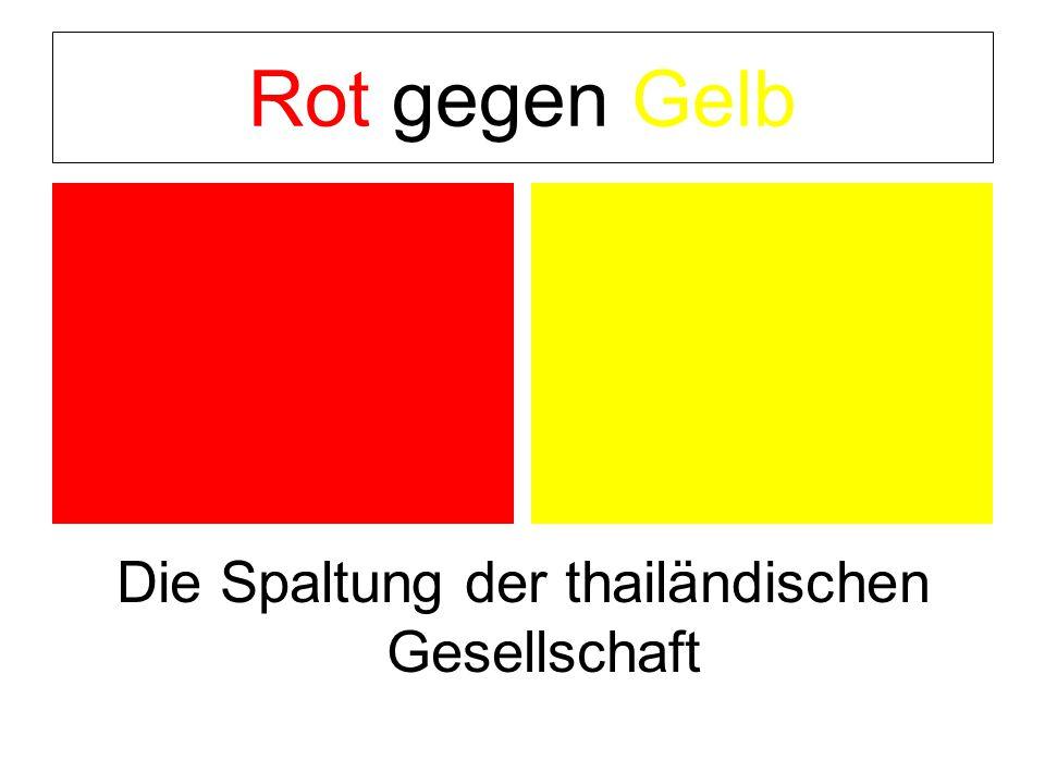 Rot gegen Gelb Die Spaltung der thailändischen Gesellschaft