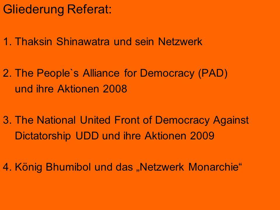 Gliederung Referat: 1. Thaksin Shinawatra und sein Netzwerk 2.