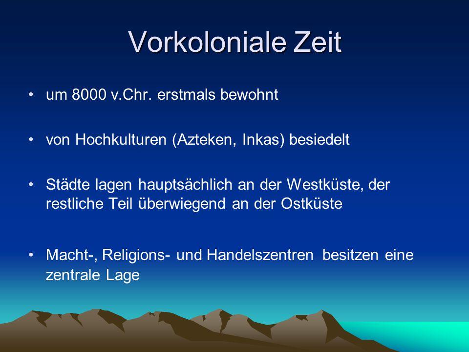 Kolonialzeit (1550-1840) erste planmäßige Gründungen auf bisher unbewohntem Boden Um 1600 ca.