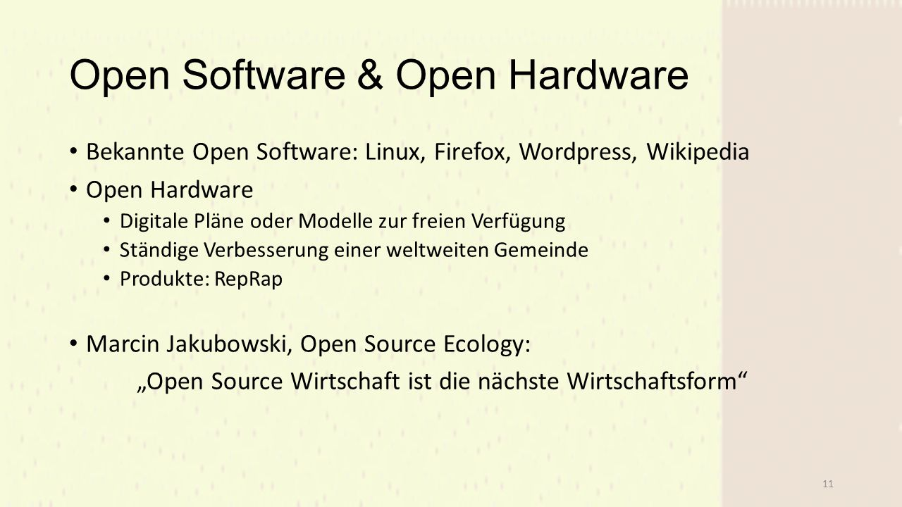 Open Software & Open Hardware Bekannte Open Software: Linux, Firefox, Wordpress, Wikipedia Open Hardware Digitale Pläne oder Modelle zur freien Verfüg