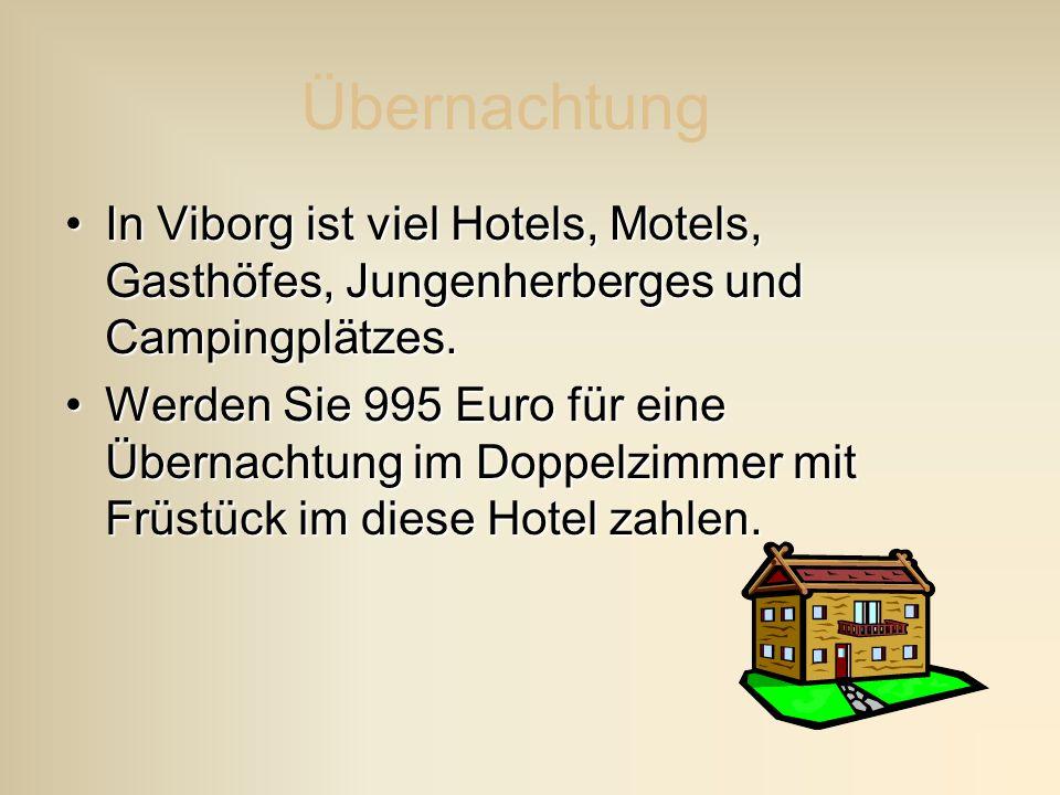 Übernachtung In Viborg ist viel Hotels, Motels, Gasthöfes, Jungenherberges und Campingplätzes. Werden Sie 995 Euro für eine Übernachtung im Doppelzimm