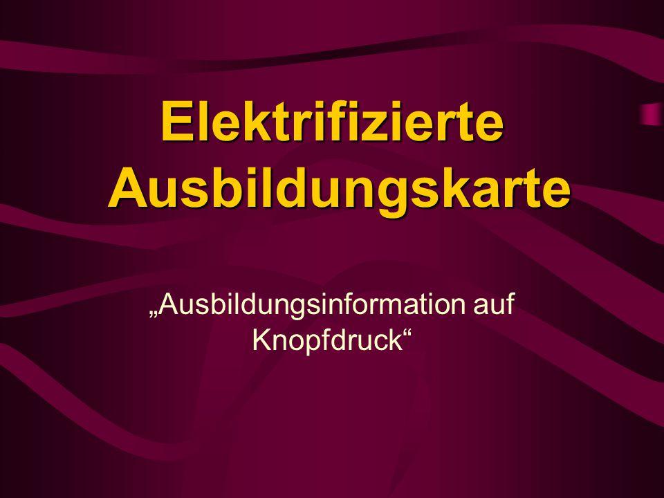 """""""Ausbildungsinformation auf Knopfdruck"""" ElektrifizierteAusbildungskarte"""