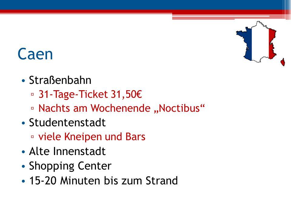 """Caen Straßenbahn ▫ 31-Tage-Ticket 31,50€ ▫ Nachts am Wochenende """"Noctibus"""" Studentenstadt ▫ viele Kneipen und Bars Alte Innenstadt Shopping Center 15-"""