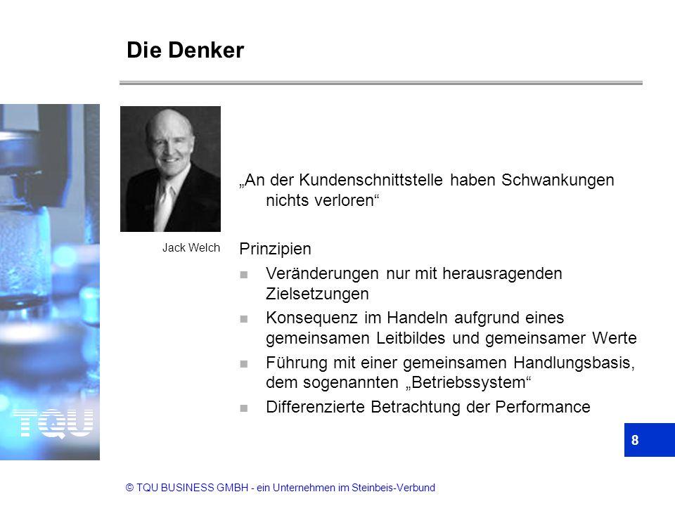 """© TQU BUSINESS GMBH - ein Unternehmen im Steinbeis-Verbund Die Denker 8 """"An der Kundenschnittstelle haben Schwankungen nichts verloren"""" Prinzipien n V"""