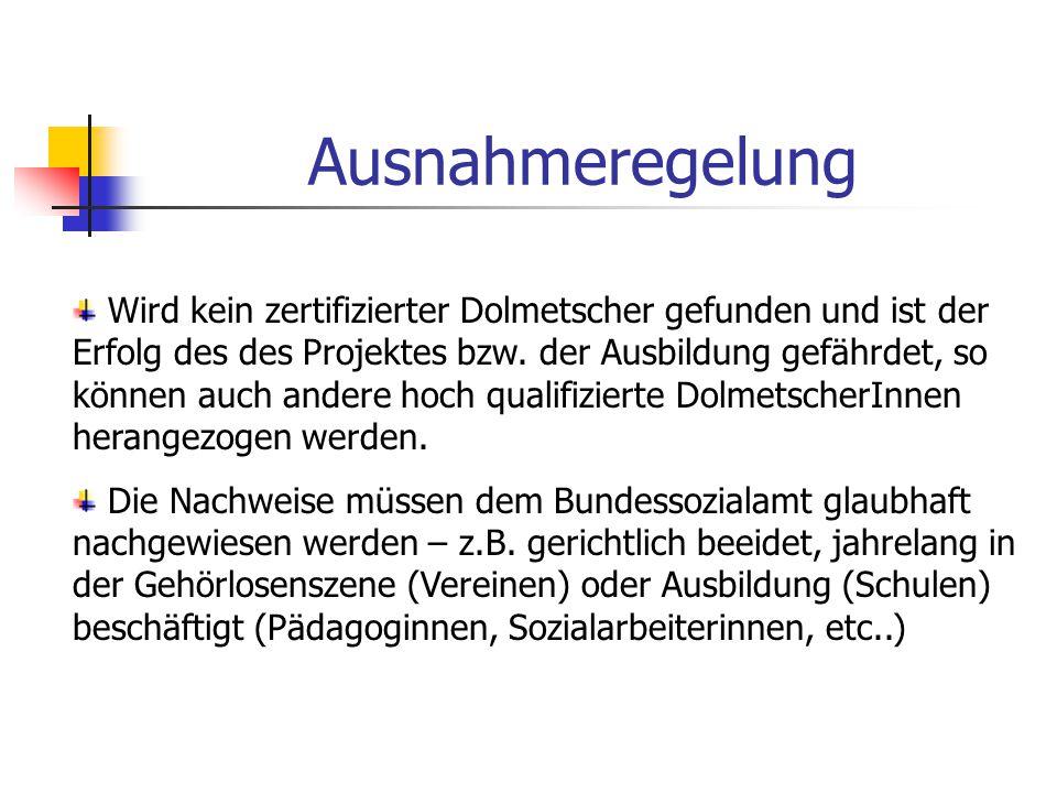 Richtlinie der Bundessozialämter Kostensätze: pro halbe Stunde Dolmetschtätigkeit € 20.- pro Stunde Zeitversäumnis € 20.- dazu noch Fahrkosten (öffentliche VKM) bzw.