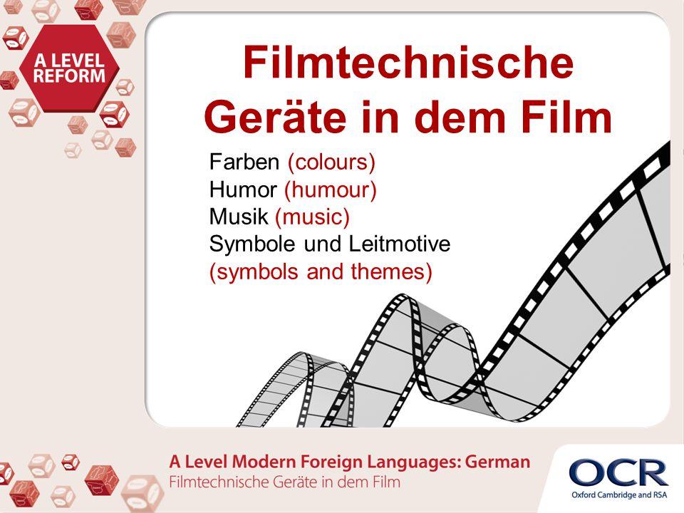 Filmtechnische Geräte in dem Film Farben (colours) Humor (humour) Musik (music) Symbole und Leitmotive (symbols and themes)