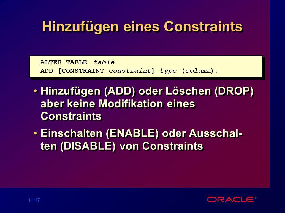 11-16 Das CHECK Constraint Definiert eine Bedingung, die jede Zeile erfüllen muß Bestimmte Ausdrücke sind nicht erlaubt: – Verwendung von CURRVAL, NEX