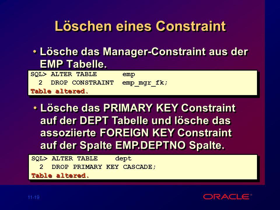11-18 Hinzufügen von Constraints Füge ein FOREIGN KEY Constraint zur EMP Tabelle hinzu, um auszudrücken, daß ein Manager als ein gültiger Angestellter