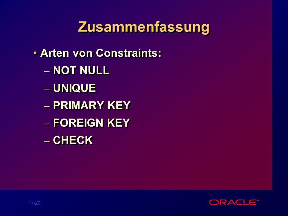 11-19 Löschen eines Constraint Lösche das Manager-Constraint aus der EMP Tabelle. SQL> ALTER TABLE emp 2 DROP CONSTRAINT emp_mgr_fk; Table altered. SQ