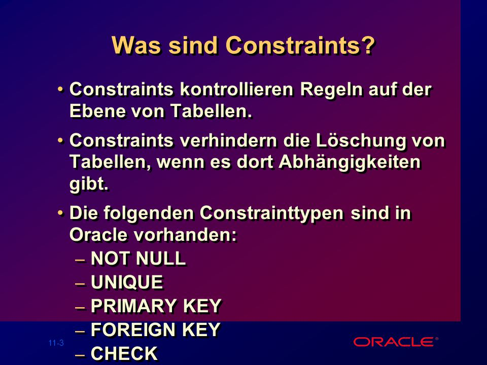 11-13 Das FOREIGN KEY Constraint DEPT DEPTNO DNAME LOC ------ ------------------ 10ACCOUNTINGNEW YORK 20RESEARCHDALLAS...