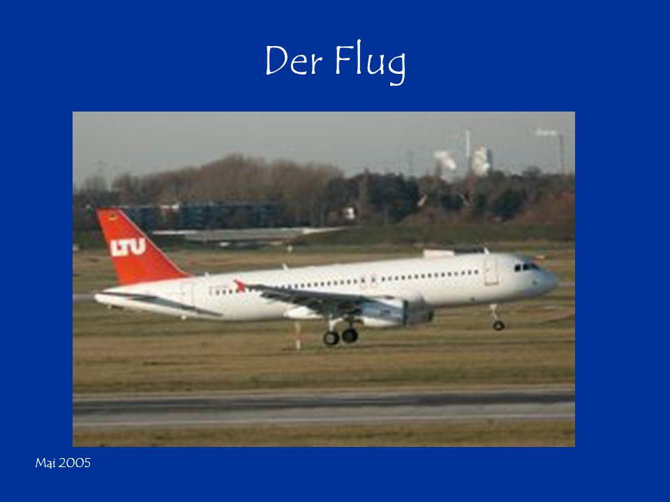 Mai 2005 Der Flug