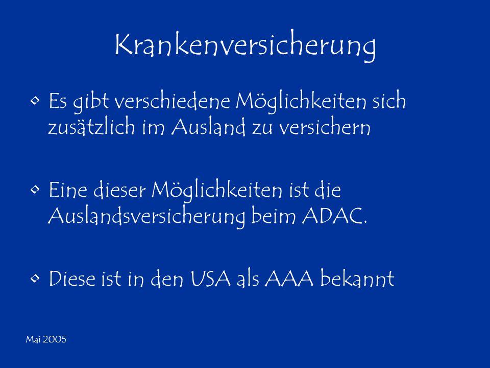 Mai 2005 Krankenversicherung Es gibt verschiedene Möglichkeiten sich zusätzlich im Ausland zu versichern Eine dieser Möglichkeiten ist die Auslandsversicherung beim ADAC.
