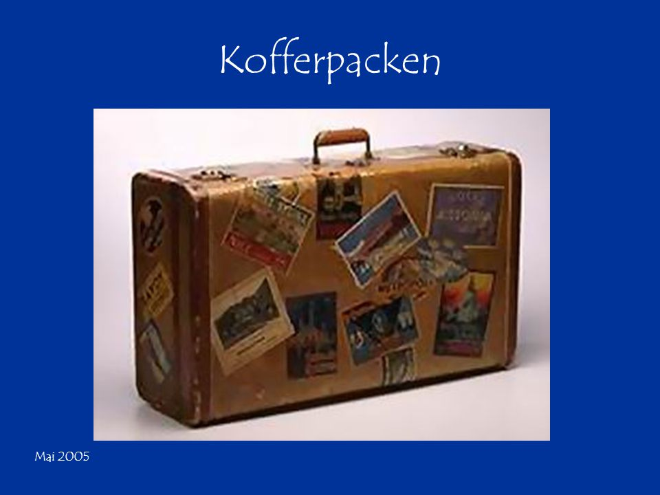 Mai 2005 Kofferpacken