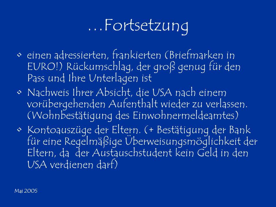 Mai 2005 …Fortsetzung Sicherheitshinweis für Antragsteller mit Terminen in Frankfurt: Visa-Antragsteller müssen alle Unterlagen in einer offenen, durchsichtigen Plastikmappe (z.B.