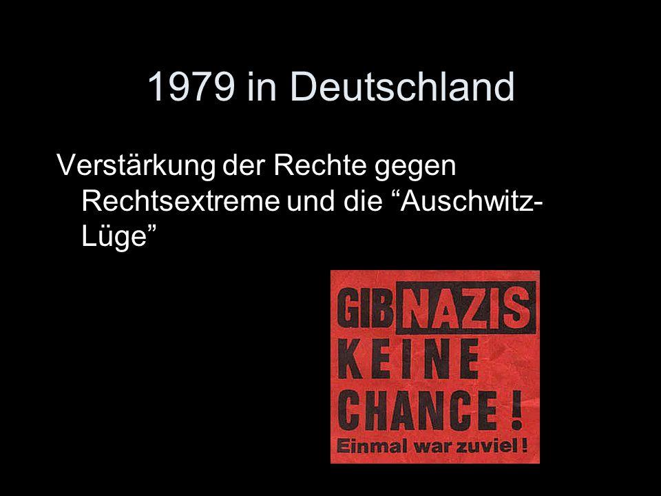 """1979 in Deutschland Verstärkung der Rechte gegen Rechtsextreme und die """"Auschwitz- Lüge"""""""