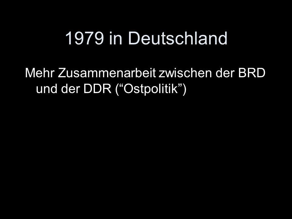 """1979 in Deutschland Mehr Zusammenarbeit zwischen der BRD und der DDR (""""Ostpolitik"""")"""