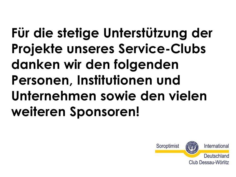 Für die stetige Unterstützung der Projekte unseres Service-Clubs danken wir den folgenden Personen, Institutionen und Unternehmen sowie den vielen wei