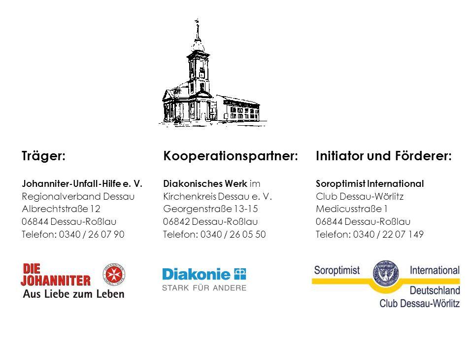 Kooperationspartner: Diakonisches Werk im Kirchenkreis Dessau e. V. Georgenstraße 13-15 06842 Dessau-Roßlau Telefon: 0340 / 26 05 50 Träger: Johannite