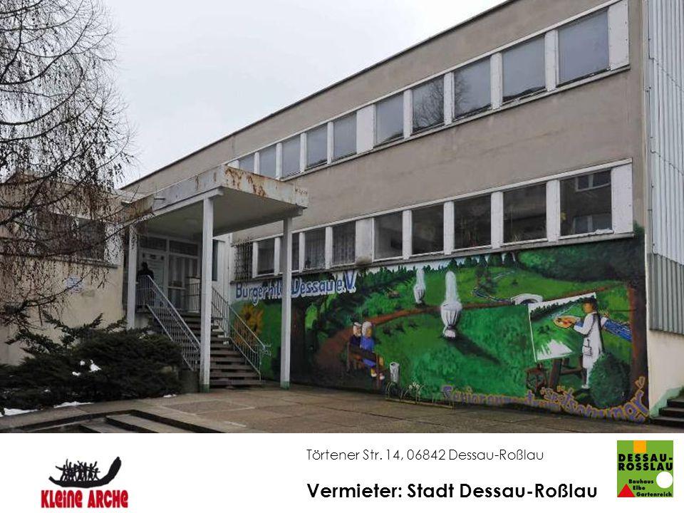 Törtener Str. 14, 06842 Dessau-Roßlau Vermieter: Stadt Dessau-Roßlau