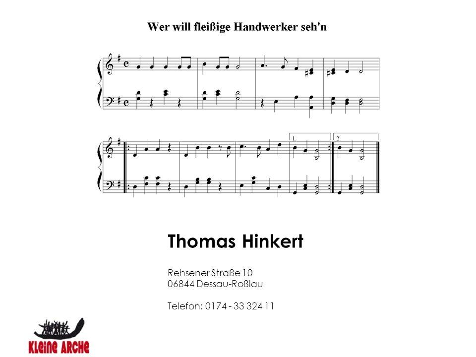 Thomas Hinkert Rehsener Straße 10 06844 Dessau-Roßlau Telefon: 0174 - 33 324 11