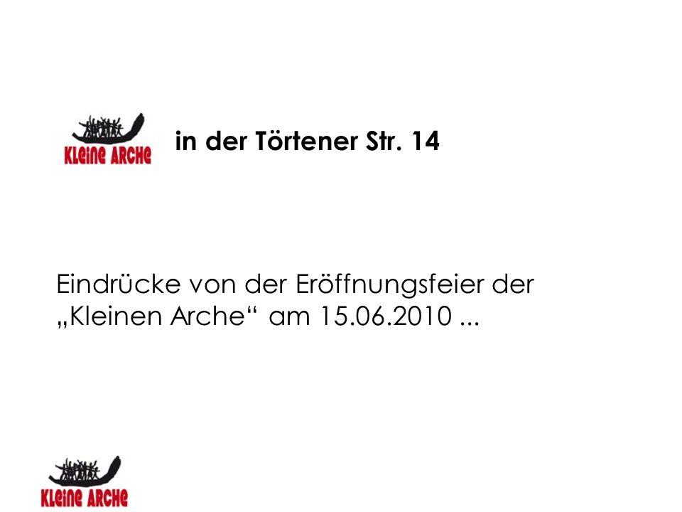 """in der Törtener Str. 14 Eindrücke von der Eröffnungsfeier der """"Kleinen Arche"""" am 15.06.2010..."""