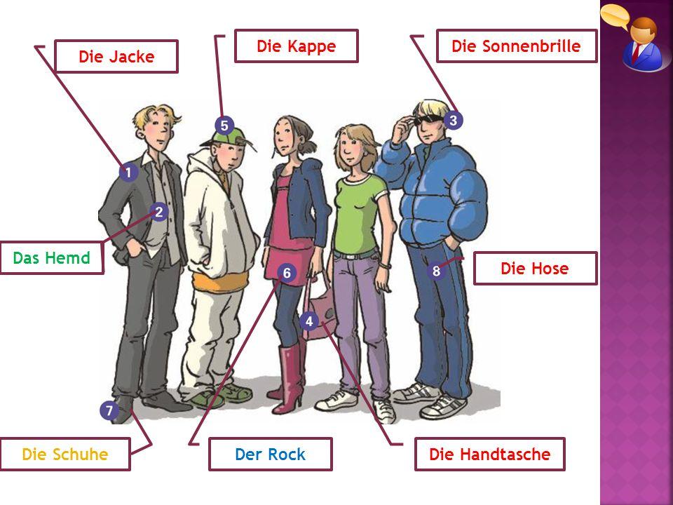 Die Sonnenbrille Die Hose Die Kappe Die Jacke Der Rock Die Handtasche Die Schuhe Das Hemd