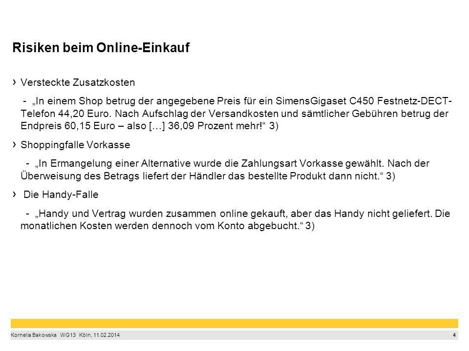"""4 Kornelia Bakowska  WG13  Köln, 11.02.2014 Risiken beim Online-Einkauf Versteckte Zusatzkosten - """"In einem Shop betrug der angegebene Preis für e"""