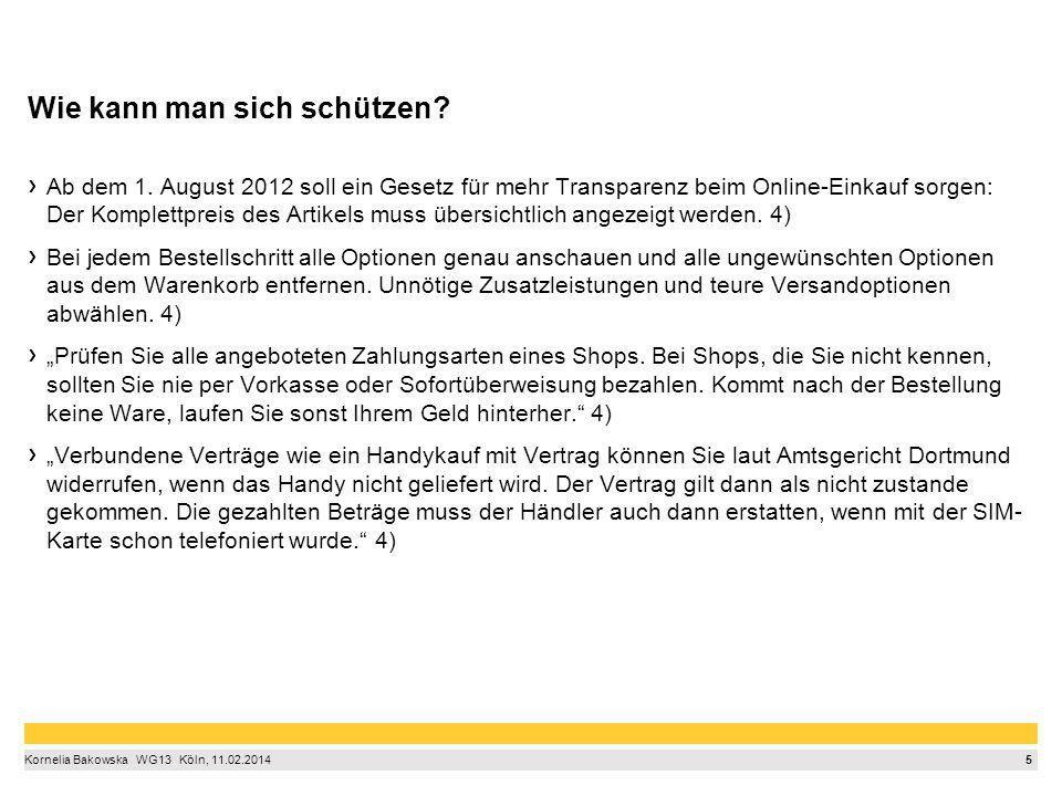 5 Kornelia Bakowska  WG13  Köln, 11.02.2014 Wie kann man sich schützen? Ab dem 1. August 2012 soll ein Gesetz für mehr Transparenz beim Online-Ein