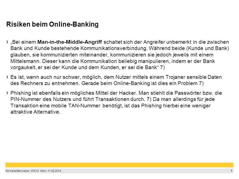 """7 Kornelia Bakowska  WG13  Köln, 11.02.2014 Risiken beim Online-Banking """"Bei einem Man-in-the-Middle-Angriff schaltet sich der Angreifer unbemerkt"""