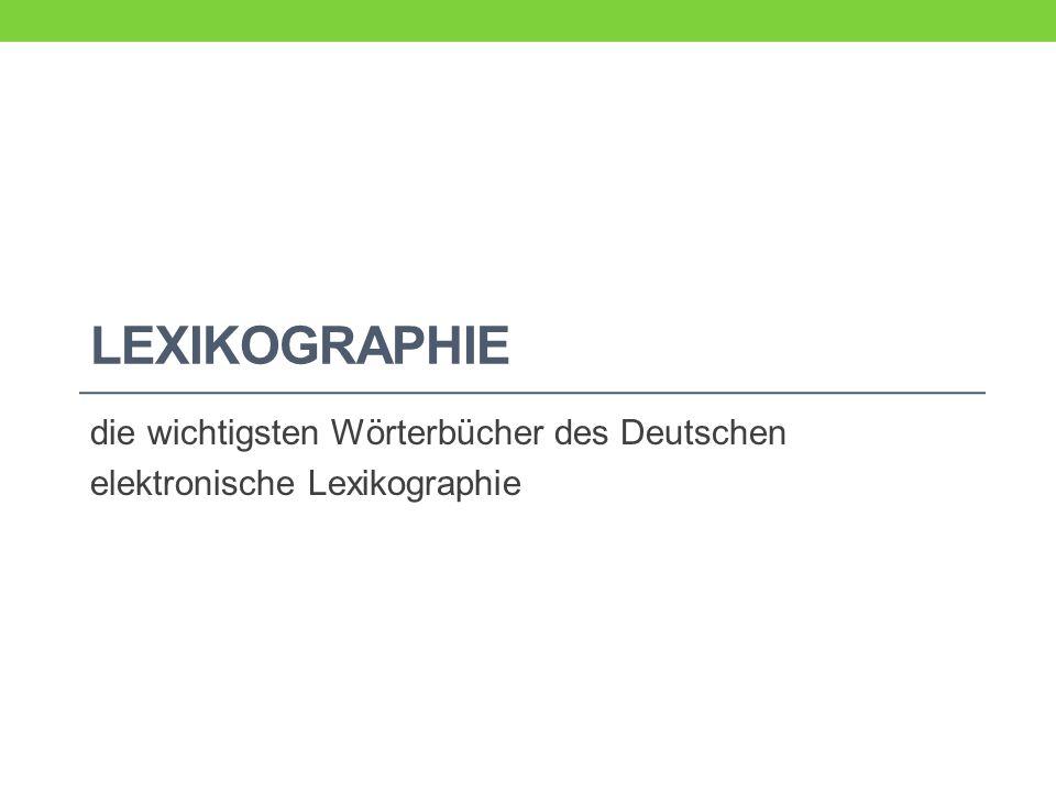 Theorie und Praxis der Wörterbuchschreibung in enger Beziehung zur Lexikologie + andere Fachbereiche: Grammatik, Wortbildung, Dialektologie, Phonetik, Phonologie, Stilistik dt.