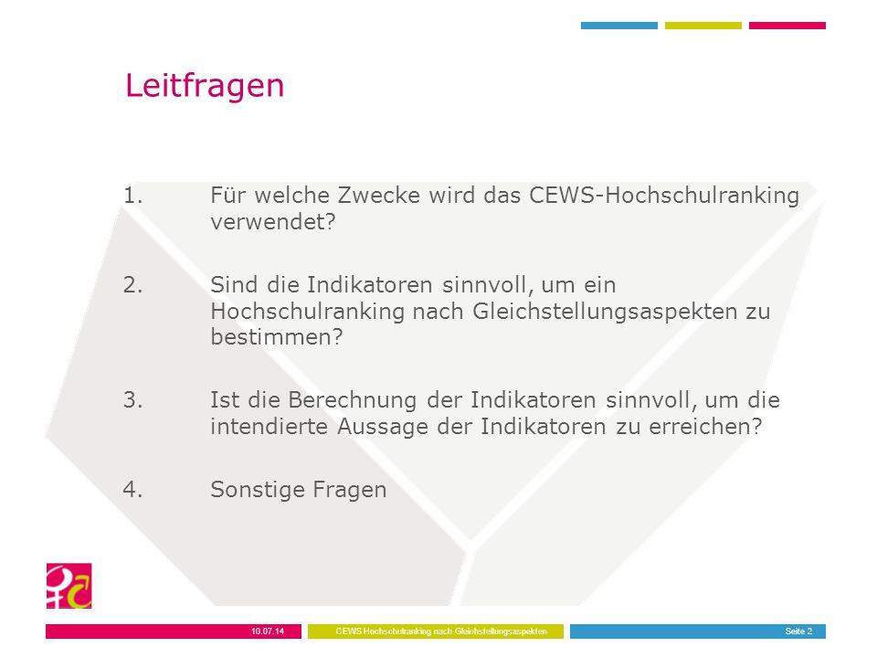 Leitfragen 1.Für welche Zwecke wird das CEWS-Hochschulranking verwendet.
