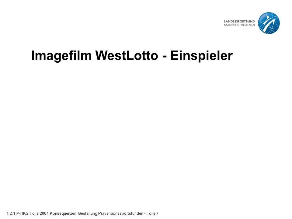 Imagefilm WestLotto - Einspieler 1.2.1 P-HKS Folie 2007 Konsequenzen Gestaltung Präventionssportstunden - Folie 7