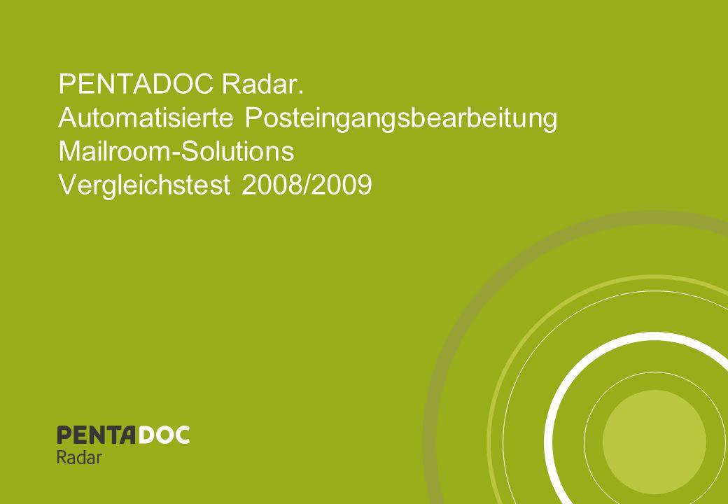 PENTADOC Radar. Automatisierte Posteingangsbearbeitung Mailroom-Solutions Vergleichstest 2008/2009