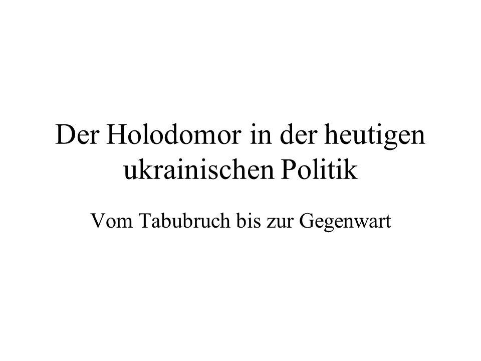 Der Holodomor in der heutigen ukrainischen Politik Vom Tabubruch bis zur Gegenwart