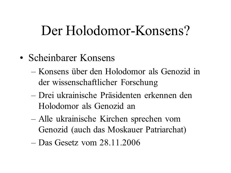 Der Holodomor-Konsens? Scheinbarer Konsens –Konsens über den Holodomor als Genozid in der wissenschaftlicher Forschung –Drei ukrainische Präsidenten e