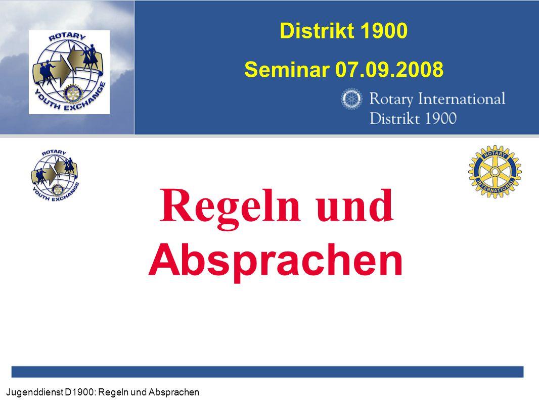 Jugenddienst D1900: Regeln und Absprachen Distrikt 1900 Seminar 07.09.2008 Gibt es feste Regeln.