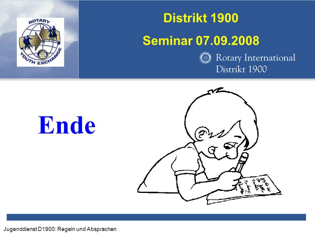 Jugenddienst D1900: Regeln und Absprachen Distrikt 1900 Seminar 07.09.2008 Ende