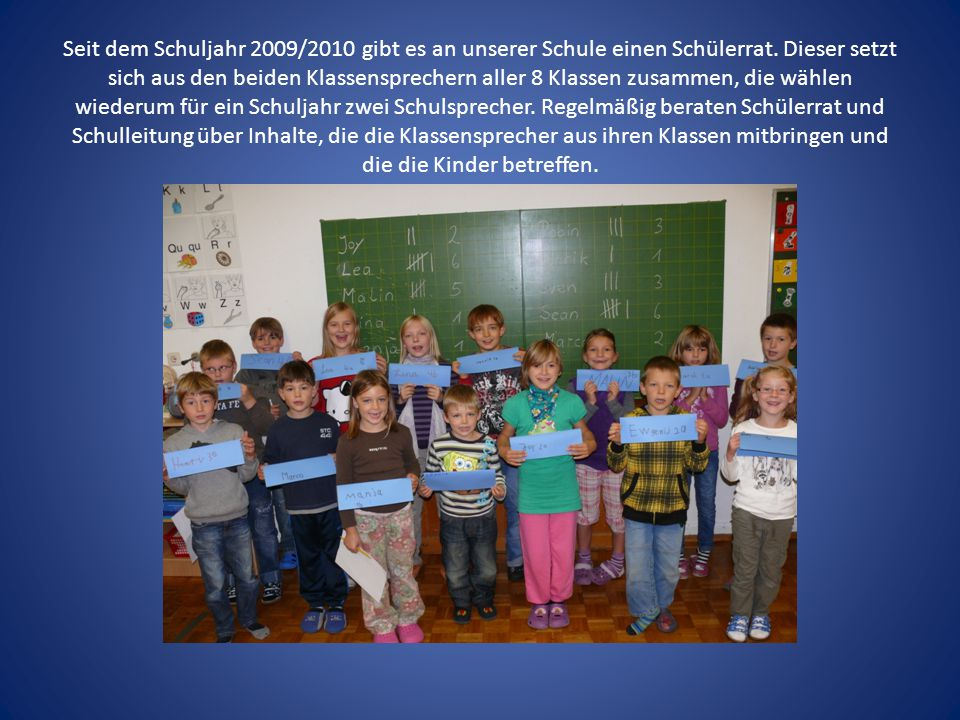 Seit dem Schuljahr 2009/2010 gibt es an unserer Schule einen Schülerrat. Dieser setzt sich aus den beiden Klassensprechern aller 8 Klassen zusammen, d