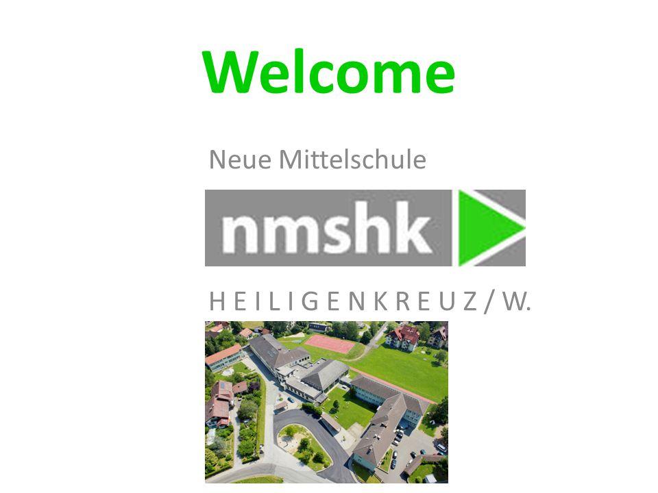 Welcome Neue Mittelschule H E I L I G E N K R E U Z / W.