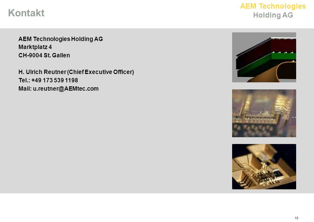 AEM Technologies Holding AG 18 Kontakt AEM Technologies Holding AG Marktplatz 4 CH-9004 St.