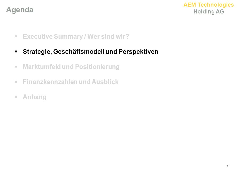 AEM Technologies Holding AG 7 Agenda  Executive Summary / Wer sind wir.