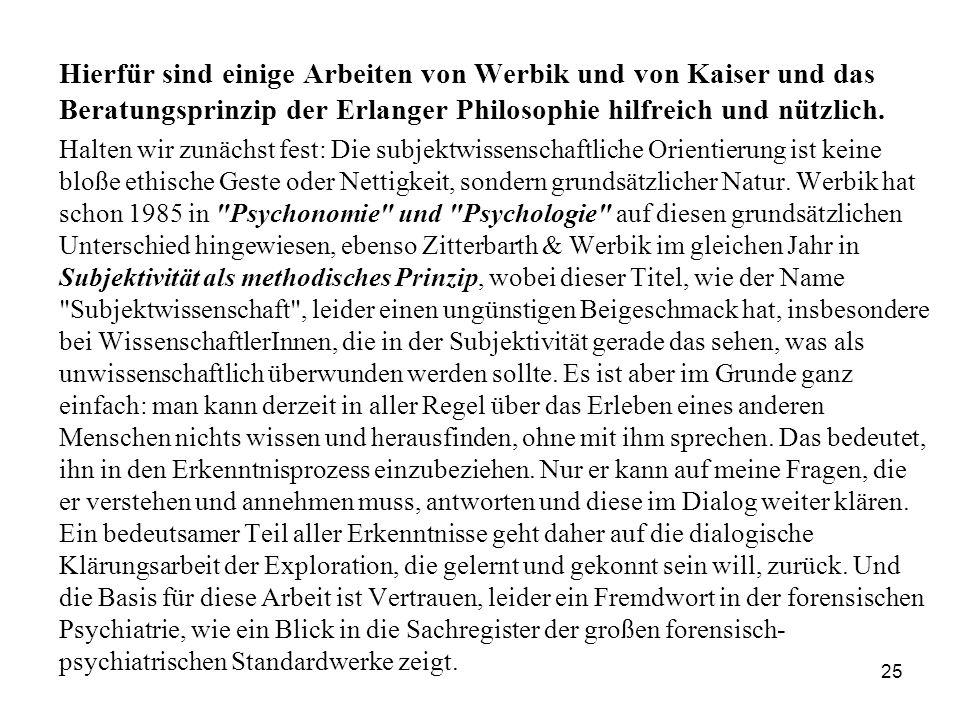 25 Hierfür sind einige Arbeiten von Werbik und von Kaiser und das Beratungsprinzip der Erlanger Philosophie hilfreich und nützlich.