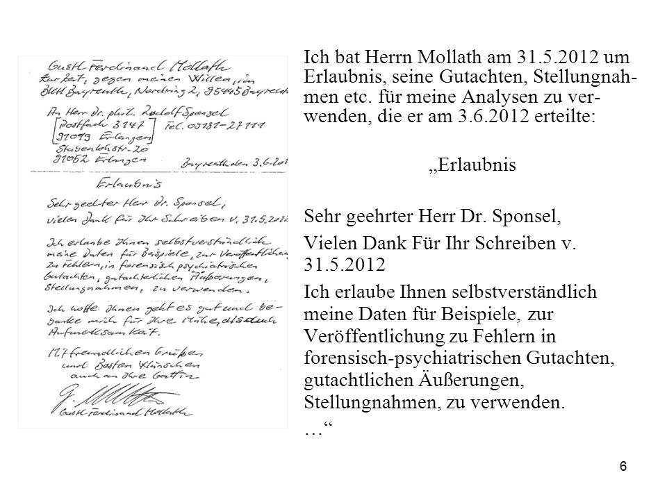 6 Ich bat Herrn Mollath am 31.5.2012 um Erlaubnis, seine Gutachten, Stellungnah- men etc.