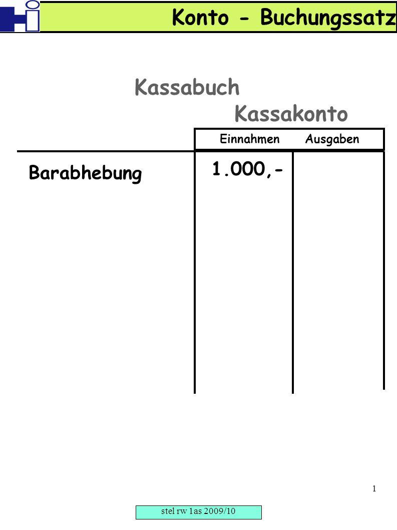 Barabhebung 1.000,- Kassabuch Einnahmen Ausgaben Kassakonto Konto - Buchungssatz stel rw 1as 2009/10 1