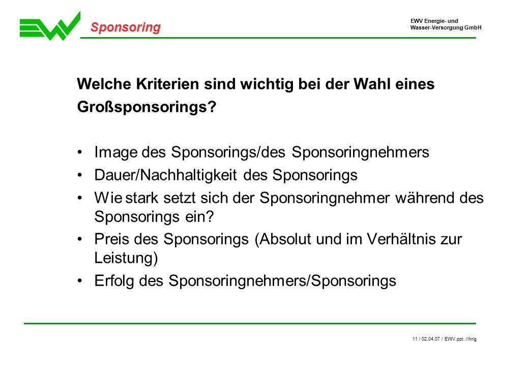 EWV Energie- und Wasser-Versorgung GmbH 11 / 02.04.07 / EWV.ppt.